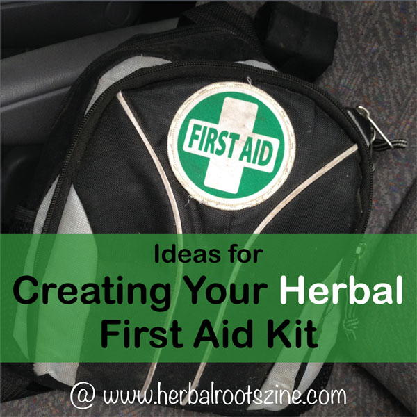 Creating Your Herbal First Aid Kit